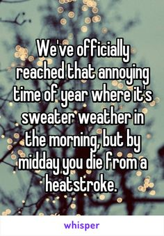 We've officially reached that annoying time of year where it's sweater weather…