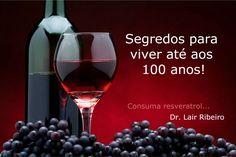 Dr. Lair Ribeiro uva e resveratrol para ter boa saúde e viver mais!