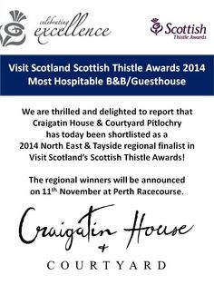 We are thrilled and delighted to report that  Craigatin House & Courtyard Pitlochry  has today been shortlisted as a  2014 North East & Tayside regional finalist in Visit Scotland's Scottish Thistle Awards!
