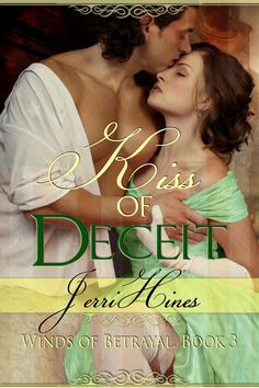 AMAZON    BARNES AND NOBLE     ITUNES LIMITED TIME ONLY $.99! KISS OF DECEIT, Book Three, Winds of Betrayal Series The tides of war have shifted. When all eyes turn south, Doctor Jonathan Corbett f...