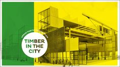 TIMBER IN THE CITY: Urban Habitats Competition 2015/2016