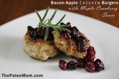 Bacon-Apple Chicken Burgers with Maple-Cranberry Sauce - The Paleo Mom
