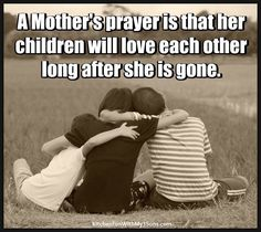 That's all that matters to me. My Children Quotes, Son Quotes, Mother Quotes, Quotes For Kids, Family Quotes, Great Quotes, Life Quotes, Prayer For Mothers, Mothers Love