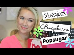 Unboxing Glossybox Boxycharm Popsugar Subscription Boxes, Beauty Subscription Boxes