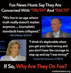 "Hilarious: Fox News hosts say they are concerned with ""truth"" and ""facts."" We're not buying it."