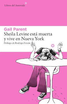 La Sinceridad de las Nubes: 'Sheila Levine está muerta y vive en NY' - Gail Pa...
