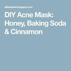 DIY Acne Mask: Honey, Baking Soda & Cinnamon