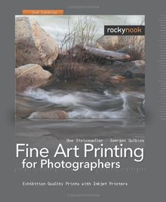 Fine Art Printing for Photographers: Exhibition Quality Prints with Inkjet Printers, 2nd Edition Review