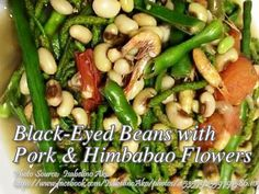 This recipe is from Cagayan Region For those not very familiar with Himbabao or alucon (a tagalog version), it is a caterpillar shaped flowers and Vegetable Soup Healthy, Vegetable Dishes, Vegetable Recipes, Roasted Chicken, Baked Chicken, Broccoli Pasta, Eating Vegetables, Black Eyed, Bean Recipes