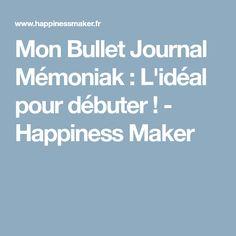 Mon Bullet Journal Mémoniak : L'idéal pour débuter ! - Happiness Maker