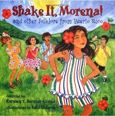 Shake It, Morena! and Other Folklore from Puerto Rico by Carmen Bernier-Grand, illustrated by Lulu Delacre Spanish Heritage, Puerto Rico History, Puerto Rican Culture, Hispanic Heritage Month, Spanish Lessons, Spanish Class, Puerto Ricans, Preschool Activities, Preschool Projects