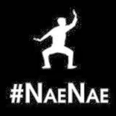 Nae Nae!