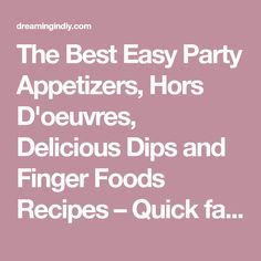 The Best Easy Party Appetizers, Hors D'oeuvres, Delicious Dips and Finger Foods Recipes – Quick family friendly tapas and snacks for Holidays, Tailgating, New Year's Eve and Super Bowl Parties! – Dreaming in DIY New Years Appetizers, Bite Size Appetizers, Cheese Appetizers, Appetizers For Party, Appetizer Recipes, Appetizer Dishes, Healthy Superbowl Snacks, Quick Snacks, Quick Meals