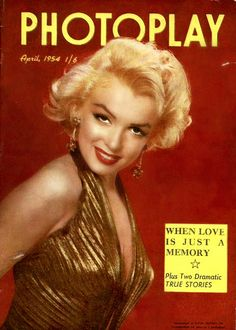 1954 April edition: Photoplay (Australian) magazine cover of Marilyn Monroe . Hollywood Magazine, Gentlemen Prefer Blondes, Movie Magazine, Marilyn Monroe Photos, Norma Jeane, Vintage Movies, Hollywood Actresses, Cover Photos, Actresses
