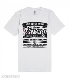 Head Neck Cancer Being Strong | Head Neck Cancer powerful motto: You Never Know How Strong You Are Until Being Strong is The Only Choice You Have on shirts, apparel and gifts featuring a cool banner design with an awareness ribbon by awarenessribboncolors.com #Skreened