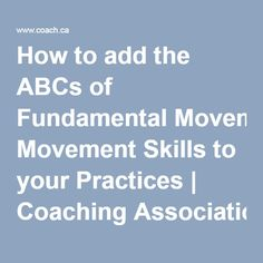 How to add the ABCs of Fundamental Movement Skills to your Practices | Coaching Association of Canada