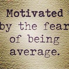 Dare to be average...