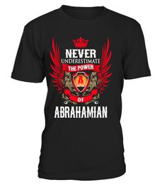 "# Never Under-Estimate Power of ABRAHAMIAN .  Just released! Not in Store!Comes in a variety of styles and colors""Never UnderEstimate the Power of ABRAHAMIAN  ""Buy yours now before it is too late!Visit our Store for Birthday Tshirt gift:https://www.teezily.com/stores/awesomeyearSafe and secure checkout via: PAYPAL 