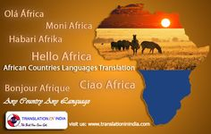 For the people who demand excellent translation service for African Languages, Translation In India offers superior and value translation services. get free quote now: www.translationinindia.com