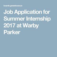 Job Application for Summer Internship 2017 at Warby Parker