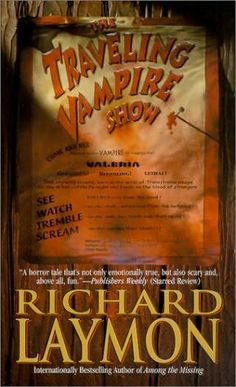 The Traveling Vampire Show, Richard Laymon. Just finished this. EXCELLENT READ. The book follows three 16-year-olds on an idle summer day in 1963. The narrator, Dwight, and his best friends Slim, a tomboy, and Rusty, an overweight male, find fliers for an exotic vampire show. They sneak a peek at Valeria, who is billed as the world's only living captive vampire. Later they sneak into the show itself and discover a sinister truth about the vampires.