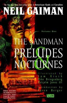 Availability: http://130.157.138.11/record= b3800345~S13 The Sandman Vol. 1: Preludes & Nocturnes (New Edition) Paperback In PRELUDES & NOCTURNES, an occultist attempting to capture Death to bargain for eternal life traps her younger brother Dream instead. After his 70 year imprisonment and eventual escape, Dream, also known as Morpheus, goes on a quest for his lost objects of power. On his arduous journey Morpheus encounters Lucifer, John Constantine, and an all-powerful madman.