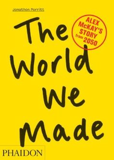 The World We Made: Alex McKay's Story from 2050: Amazon.de: Jonathon Porritt: Englische Bücher
