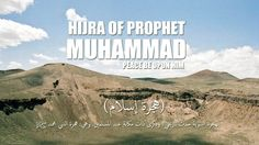 Hijra of Prophet Muhammad (Peace Be Upon Him) The Hijra (Arabic: هِجْرَة‎ hijrah), also Hijrat or Hegira, is the migration or journey of the Islamic prophet Muhammad (PBUH) and his followers from M...