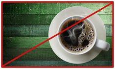 AVOID!!!! Caffeinated beverages