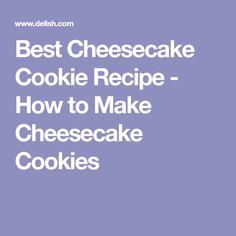 Best Cheesecake Cookie Recipe - How to Make Cheesecake Cookies