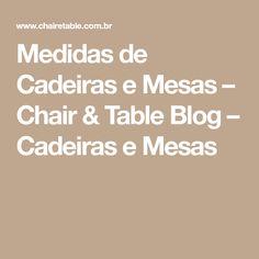 Medidas de Cadeiras e Mesas – Chair & Table Blog – Cadeiras e Mesas
