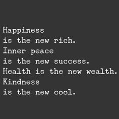 Happiness Is The New Rich Inner Peace Is The New Success Health