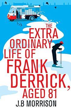 97ff37accb0 The Extra Ordinary Life of Frank Derrick