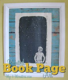 My 3 Monsters: Super Easy Book Page Art. This would be cool to do with a page from my book. Book Page Crafts, Book Page Art, Old Book Pages, Book Art, Book Page Garland, Painted Books, Unique Wall Art, Vintage Books, Diy Art