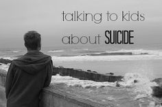 Talking to kids about suicide