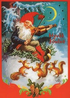 Lars Carlsson fiddeling for the dancing squirrels Swedish Christmas, Old Christmas, Christmas Gnome, Vintage Christmas Cards, Scandinavian Christmas, Christmas Pictures, Xmas Cards, Christmas Greetings, Vintage Greeting Cards