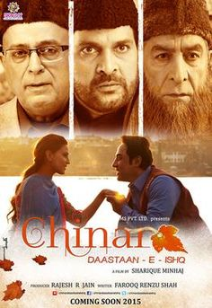 Chinar Daastaan-E-Ishq [16-Oct-2015] Language: Hindi   Genres: #Drama, #Romance   Lead Actors: Faisal Khan, Inayat Sharma, Dalip Tahil   Director: Sharique Minhaj   Producer: Rajesh R Jain
