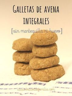 Galletas de avena integrales Veg Recipes, Mexican Food Recipes, Sweet Recipes, Real Food Recipes, Yummy Food, Healthy Recipes, Recipies, Avena Recipe, Cookie Desserts