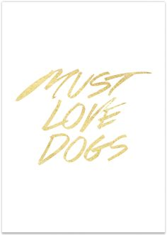 Must Love Dogs Print // *** Pretty Fluffy Shop SALE: 50% OFF All Dog Lovers Prints *** Use the code PFFLASH50 & shop here: http://prettyfluffy.com/shop/prints