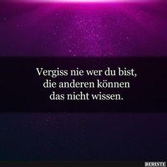 Vergiss nie wer du bist.. | DEBESTE.de, Lustige Bilder, Sprüche, Witze und Videos