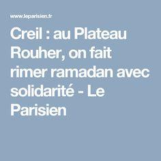 Creil : au Plateau Rouher, on fait rimer ramadan avec solidarité - Le Parisien