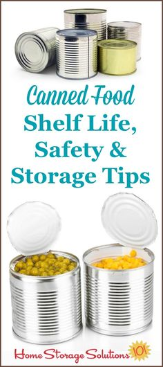 Practical canned food shelf life, safety and storage tips for your home to use when decluttering your pantry {on Home Storage Solutions 101}