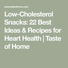 Low-Cholesterol Snacks: 22 Best Ideas & Recipes for Heart Health Low Cholesterol Diet Plan, Lower Cholesterol Naturally, Ways To Lower Cholesterol, Cholesterol Lowering Foods, Cholesterol Levels, Heart Healthy Snacks, Healthy Diet Recipes, Healthy Smoothies, Healthy Food
