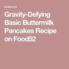 Gravity-Defying Basic Buttermilk Pancakes Recipe on Food52
