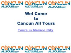 Tours from Mexico City - Cancun All Tours offers the highest level of tour service in Mexico. Get complete tour package of private tours, family tour, Singles and groups with hotel booking and other services for very less price. Mexico City Tours, Web Tour