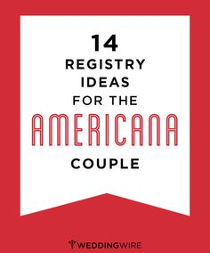 Leather, wood accents and more! Here are our top wedding registry ideas for the true Americana couple!