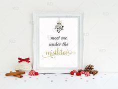 SALE Meet me under the mistletoe  PRINTABLE Wall Art by RissDesign