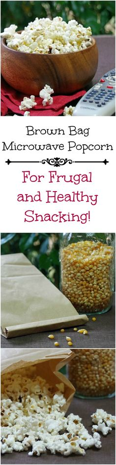 And easy and frugal microwave popcorn recipe.  Just popcorn, a brown bag, and your favorite seasonings.