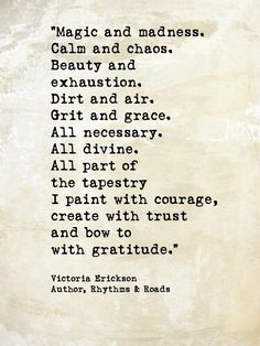 To Always be doing my best with Painting Life with Courage. and Bowing with Gratitude. Poetry Quotes, Words Quotes, Wise Words, Me Quotes, Motivational Quotes, Inspirational Quotes, Victoria Erickson, Poem A Day, E Mc2