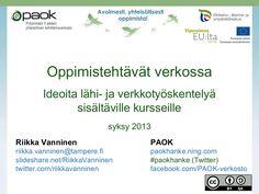 Oppimistehtävät verkossa by Riikka Vanninen via slideshare